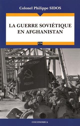 La guerre soviétique en Afghanistan Colonel Philippe Sidos
