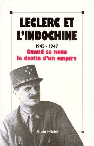 Leclerc et l'Indochine 1945-1947